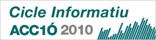 Cicle informatiu ACC1Ó 2010