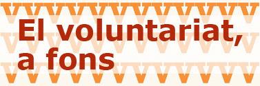 """Reportatge """"Voluntariat, a fons"""""""